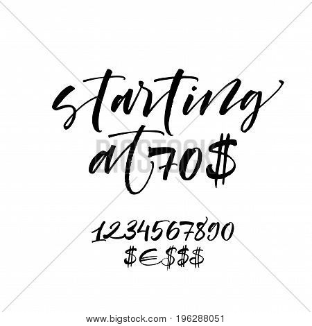 Starting at 70$ phrase. Set of vector numbers from 1 to 0. Ink illustration. Modern brush calligraphy. Isolated on white background.