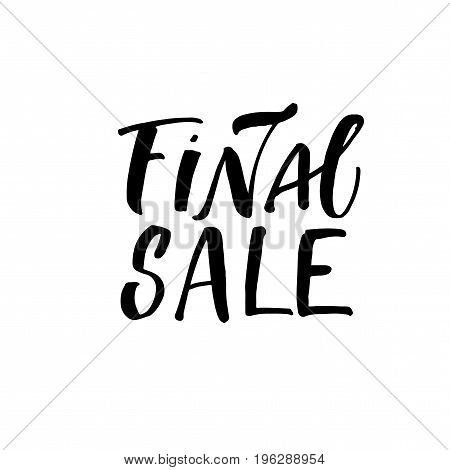 Final sale phrase. Ink illustration. Modern brush calligraphy. Isolated on white background.