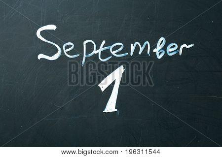 September 1 The phrase written in chalk on the blackboard