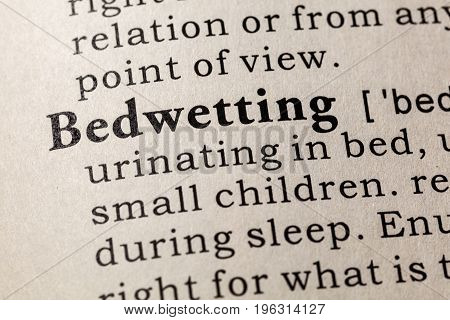 Fake Dictionary Dictionary definition of the word Bedwetting. including key descriptive words.