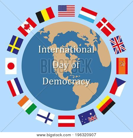 Earth and the flags of democratic States with the text international day of democracy