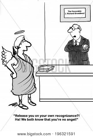 Legal cartoon about a judge telling the angel that he is 'no angel'.