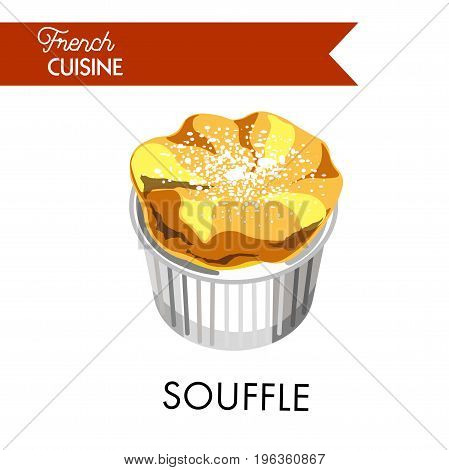 Tender souffle from french cuisine sprinkled with powder. Dish of egg yolks mixed with various of ingredients and whipped egg whites that can be main course or sweet dessert vector illustration.