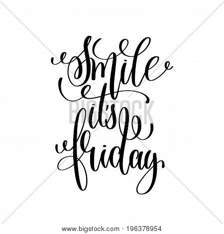 smile it's friday black and white hand written lettering positive quote, motivation and inspiration modern calligraphy phrase, printable wall art poster, vector illustration