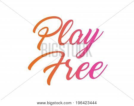 The colorful gradient isolated hand writing word PLAY FREE on white background