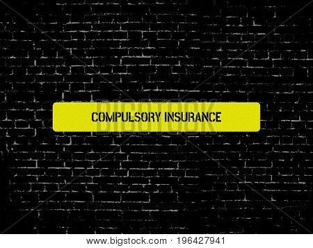 Compulsory Insurance - Image With Words Associated With The Topic Health Insurance, Word, Image, Ill