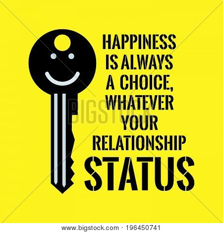 Motivational quote. Happiness is always a choice, whatever your relationship status. On yellow background.