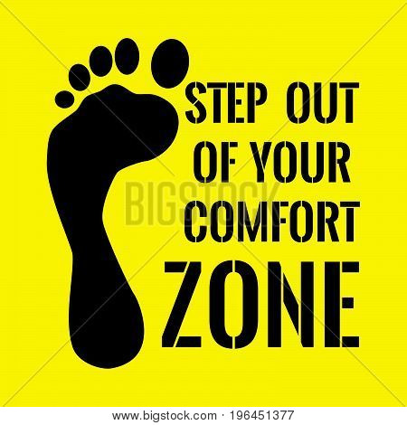 Motivational quote. Step out of your comfort zone. On yellow background.
