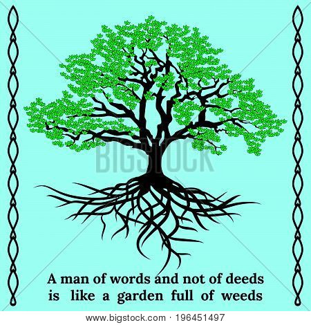 Tree and its roots with quote. A man of words and not of deeds is like a garden full of weeds. Vector illustration on a blue background.