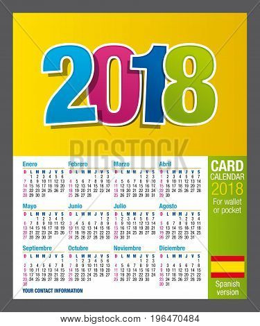 Useful Two-sided card calendar 2018 for wallet or pocket, in full color. Size: 9 cm x 5.5 cm. Spanish version