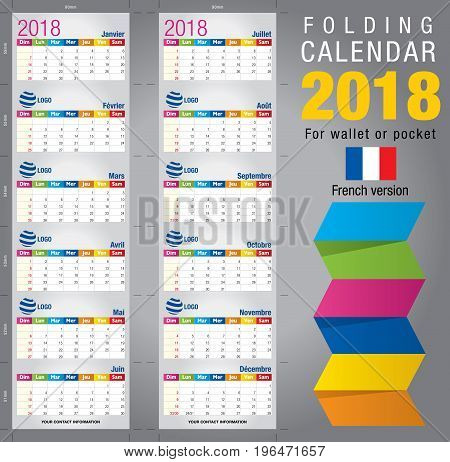 Useful foldable calendar 2018, colorful template. Open size: 90mm x 320mm. Close size: 90mm x 55mm. File contains cutting & folding guides. French version