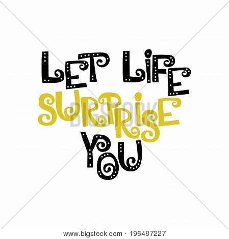 Let life surprise you. Font. Letters with holes. English alphabet. Isolated vector objects on white background.