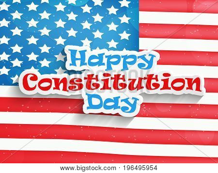 illustration of Happy Constitution Day text on USA Flag Background on the occasion of USA Constitution Day