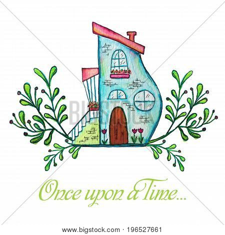 Fairytale house. Watercolor hand drawn raster illustration. Once upon a time text. Kids background
