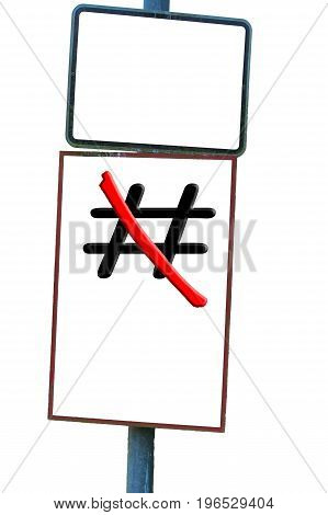 Traffic sign in front of white background the sign Hashtag # red crossed out.