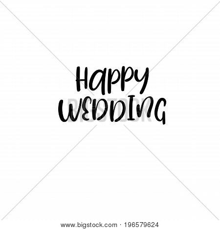 Happy wedding handwritten text. Calligraphy inscription for greeting cards, wedding invitations. Vector brush calligraphy. Wedding phrase. Hand lettering. Isolated on white background.