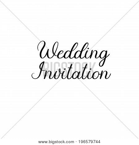 Wedding Invitation handwritten text. Calligraphy inscription for greeting cards, wedding invitations. Vector brush calligraphy. Wedding phrase. Hand lettering. Isolated on white background.