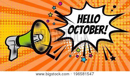 Pop art advertising hello autumn october message megaphone, bullhorn. Comics book text balloon. Bubble speech phrase. Cartoon font label expression. Sounds vector halftone illustration.