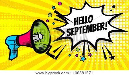 Pop art advertising hello autumn september message megaphone, bullhorn. Comics book text balloon. Bubble speech phrase. Cartoon font label expression. Sounds vector halftone illustration.