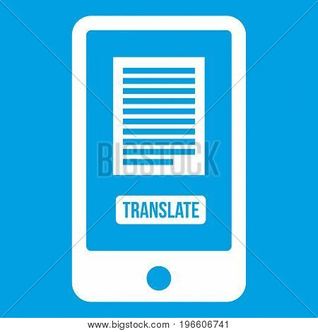 Translate application on a smartphone icon white isolated on blue background vector illustration