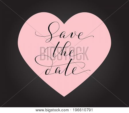 Save the date text. Hand written custom calligraphy on heart symbol background. Great for wedding invitations, banners, cards, photo overlays.