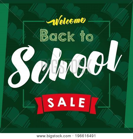 Welcome Back to School SALE calligraphic vector design in frame on green chalkboard and open book on background. Welcome Back to School SALE lettering banner