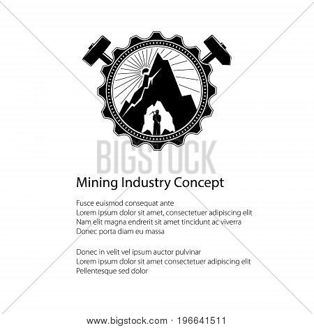 Miner is Holding Pickaxe in the Bowels of the Mountain on a Background of the Sunburst in a Gear with Crossed Hammer and Sledgehammer and Text Mining Industry Poster Flyer Brochure Design