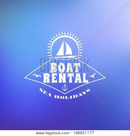 Boat Rental Summer Badge. Typographic Retro Style Label With Blurred Background. Rental Agency Conce