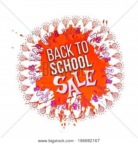 Back to school Sale ink splash background with hand drawn education doodle symbols. Typography back to school sale for business banners, posters, flyers. Orange colors.