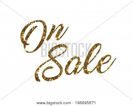 The golden glitter of isolated hand writing word ON SALE on white background