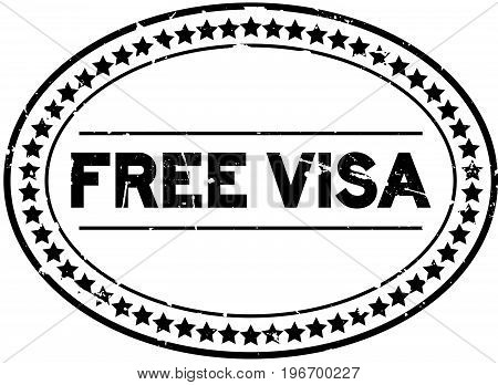 Grunge black free visa oval rubber seal stamp on white background