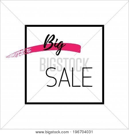 Big sale poster Vector illustration Trendy design template with thin black frame The inscription Big sale on pink brush stroke with white background
