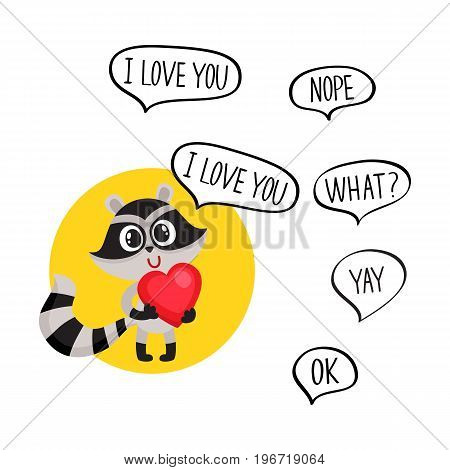 Cute raccoon character holding big red heart, saying I Love You and additionally phrase, cartoon vector illustration isolated on white background.