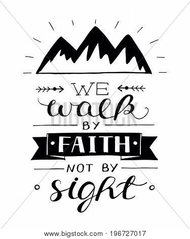 Hand lettering We walk by faith, not by sight. Biblical background. Christian poster. Vintage