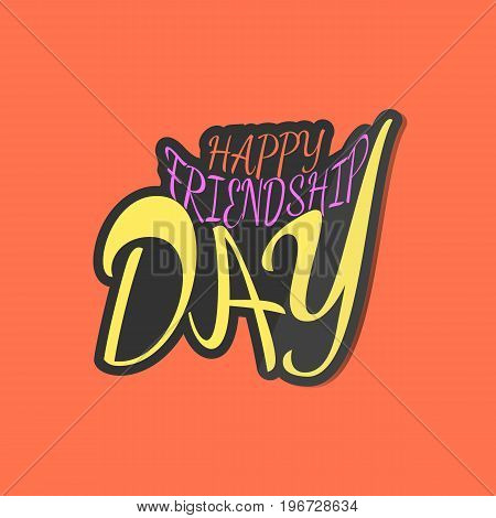 Friendship day sticker. Stylized inscription for the friends' holiday