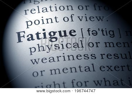 Fake Dictionary Dictionary definition of the word fatigue.