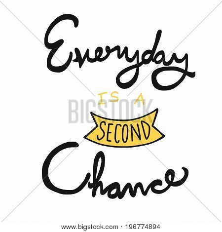 Everyday is a second chance word illustration