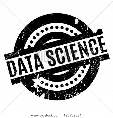 Data Science rubber stamp. Grunge design with dust scratches. Effects can be easily removed for a clean, crisp look. Color is easily changed.