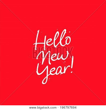 Inscription Hello New Year. Vector lettering on a red background. Elements for design. Great holiday New Year greeting card.