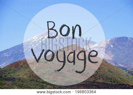 French Text Bon Voyage Means Good Trip. Vulcano Mountain Teide On Teneriffa. Panorama View Of Beautiful Scenery