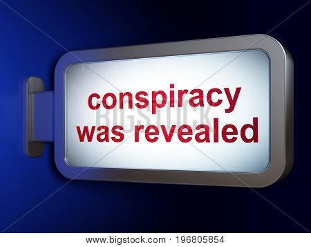 Politics concept: Conspiracy Was Revealed on advertising billboard background, 3D rendering