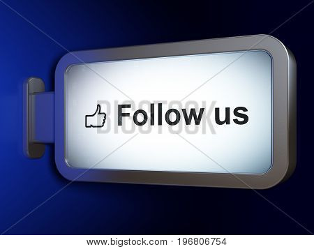 Social media concept: Follow us and Thumb Up on advertising billboard background, 3D rendering