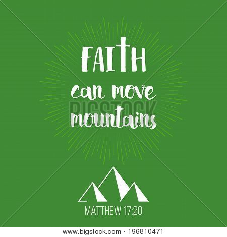 Faith can move mountains, bible verse from Matthew on sunburst and green background