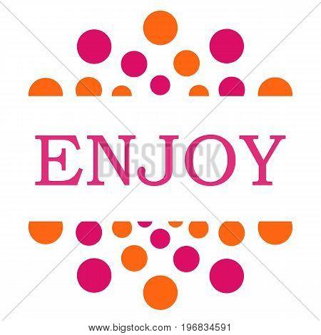 Enjoy text written over pink orange background.