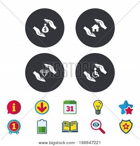 Hands insurance icons. Money bag savings insurance symbols. Disabled human help symbol. House property insurance sign. Calendar, Information and Download signs. Stars, Award and Book icons. Vector