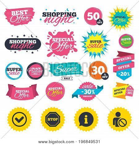 Sale shopping banners. Information icons. Stop prohibition and user blacklist signs. Approved check mark symbol. Web badges, splash and stickers. Best offer. Vector