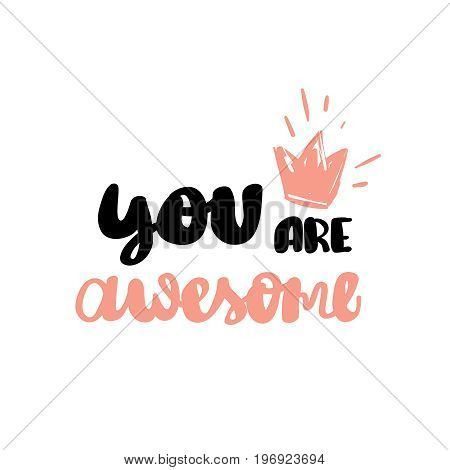 You are awesome calligraphy handwritten on a background. Hand written typography poster.