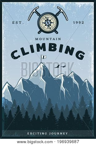 Vintage colored mountain climbing poster with lettering crossed picks and compass on nature landscape vector illustration