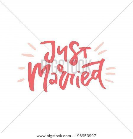 Just married - hand drawn quote for wedding card, photo overlay.