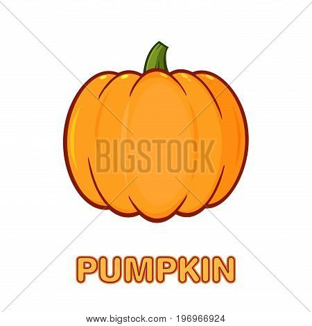 Orange Pumpkin Vegetables Cartoon Drawing Simple Design. Illustration Isolated On White Background With Text Pumpkin